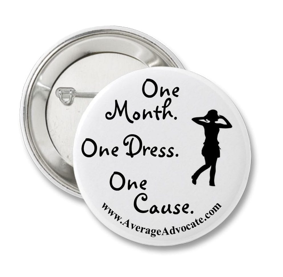 One Month. One Dress. One Cause. Button..png