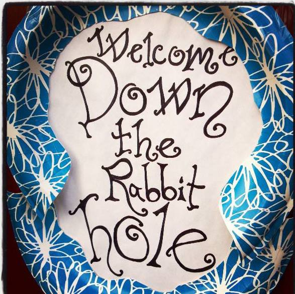 welcome down the rabbit hole alice wonderland