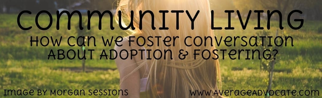 Community Living: How To Talk About Adoption/Fostering