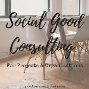 Social Good Consulting with Average Advocate