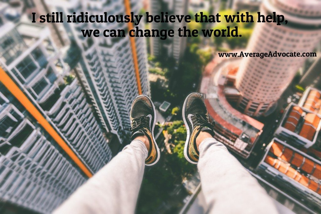 Ridiculously_believe_Change_the_world_AverageAdvocate_Alex_wong