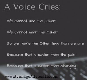 A Voice Cries Poem Image About seeing the other and how we don't choose to love because we don't hear or see so we don't change