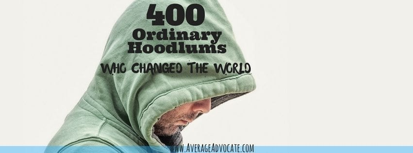 400 Ordinary Hoodlums Who Changed the World