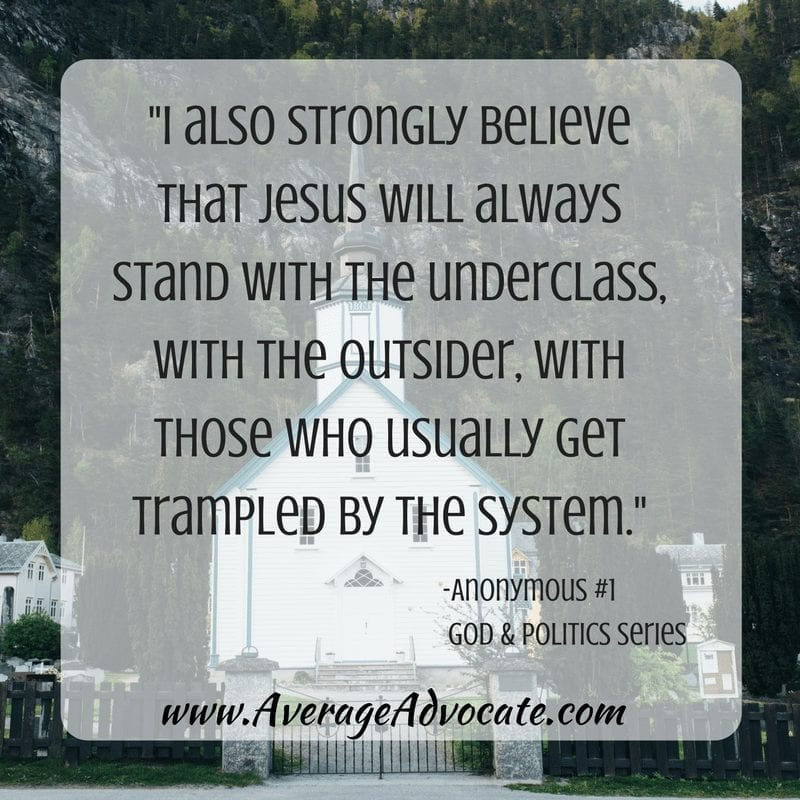 Jesus will always stand with the underclass with the outsider guest post on Average Advocate for God & Politics Series