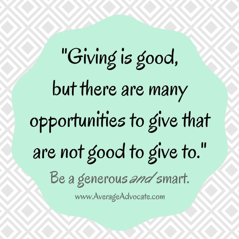 Giving is good but not all oppurtunities are good to give to