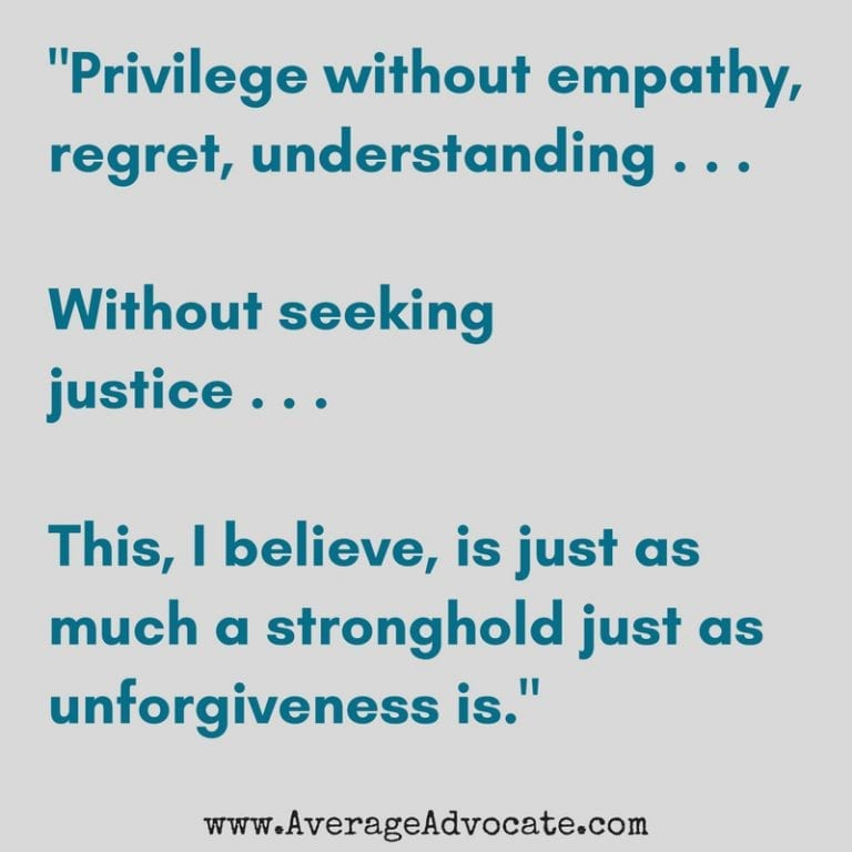 Unforgiveness and privilege www.AverageAdvocate.com