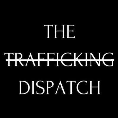 The Trafficking Dispatch
