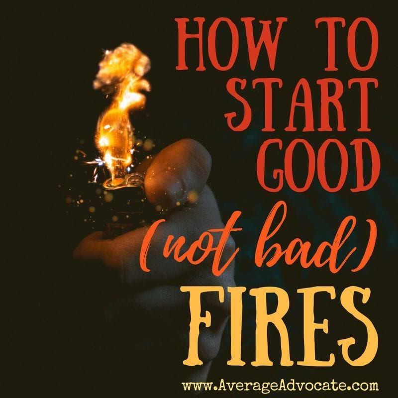 How to Start Good Fires for Social Change (Not Angry Activism)