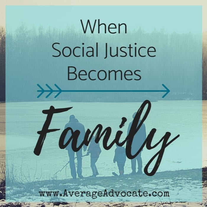 When Social Justice Becomes Family Average Advocate