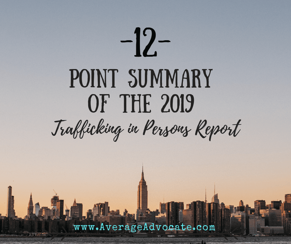 12 Point Quickie Summary of the 2019 Trafficking in Persons (TIP) Report