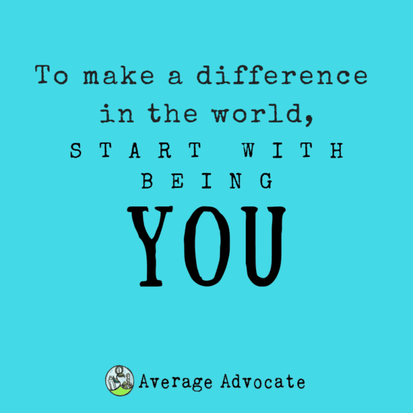 To Make a difference in the world, start with you
