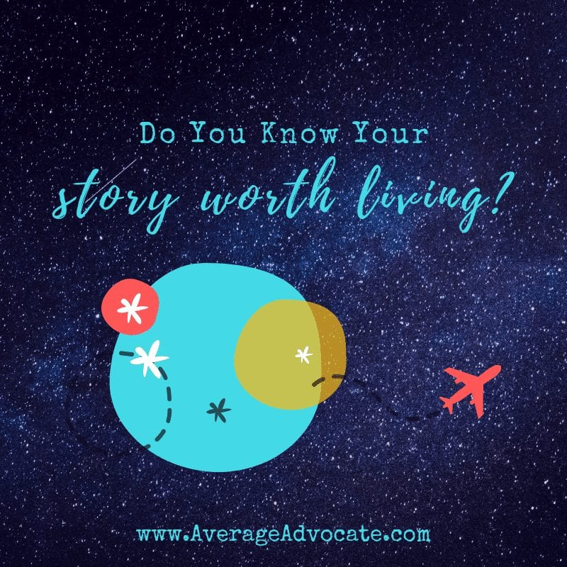 What is your story worth living