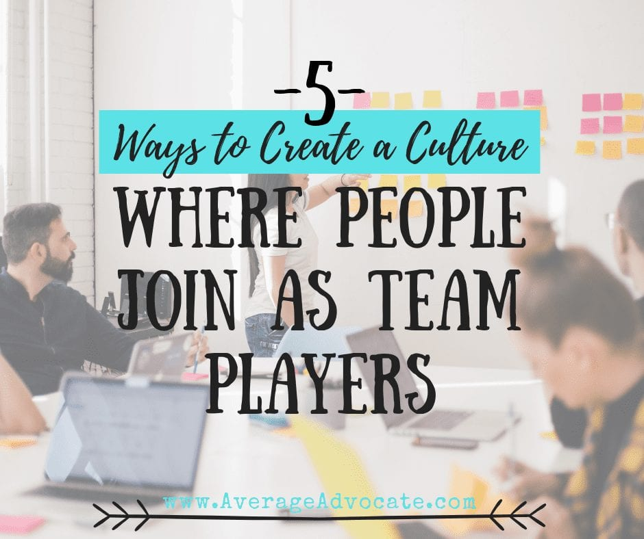 Five Ways to Create a culture of joining as a team instead of just marketing to gain followers for leaders who have a vision