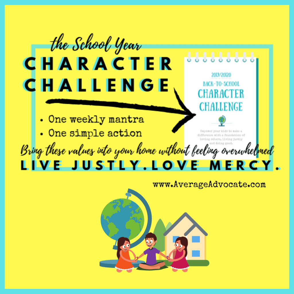 The School Year Character Challenge to help your kids live justly and love mercy