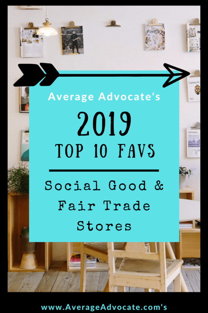 Top Ten Fav Fair Trade Social Good Online Stores