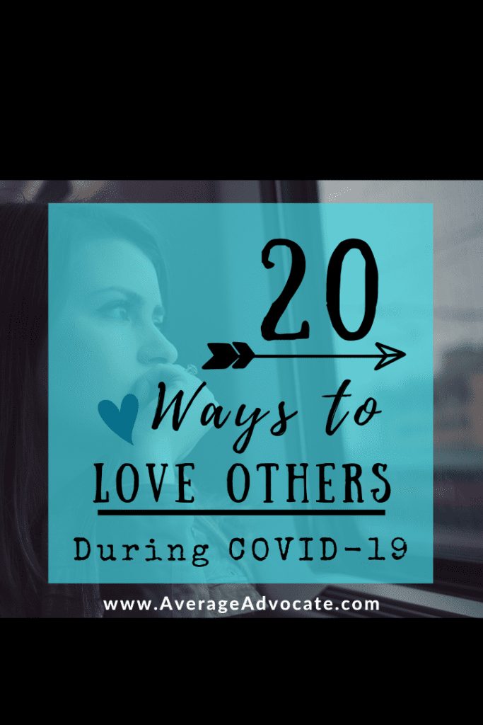 20 Ways to love others during covid-19 because love does