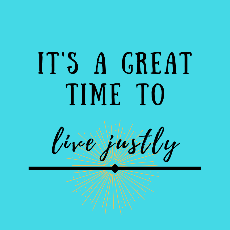 Live justly