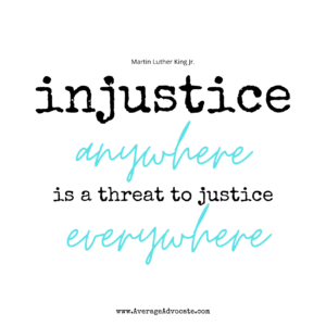 a threat to justice everywhere Martin Luther King Jr.