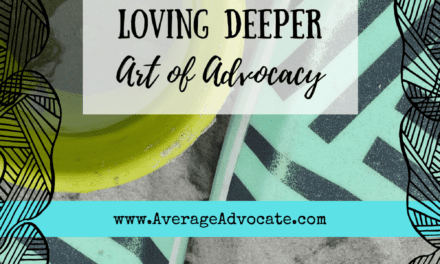 The Honest Truth About Loving Deeper (Art of Advocacy)
