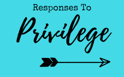 Responses When You're Privileged