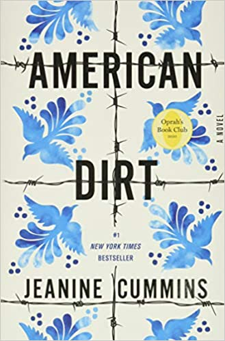 American Dirt by Jeanine Cummins talking about gang violence and migrants coming across the border