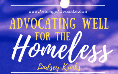 Advocating Well For the Homeless